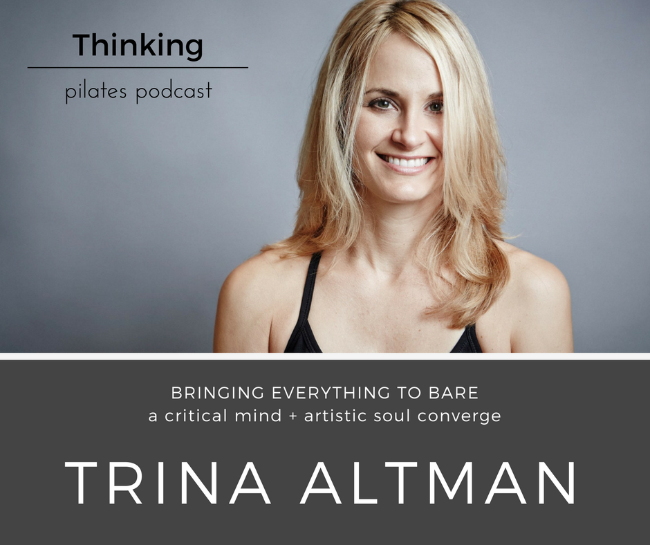 Ep 44: Trina Altman Deconstructed: Making Mistakes + Moving Free