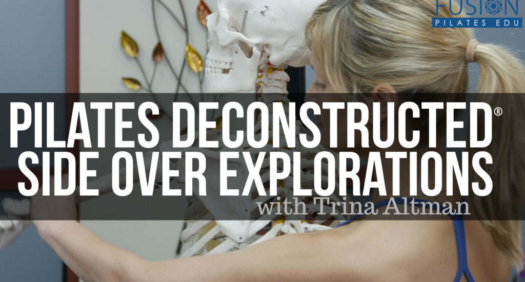 Pilates Deconstructed: Side Over Explorations