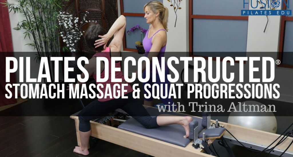 Pilates Deconstructed® Stomach Massage & Squat Progressions